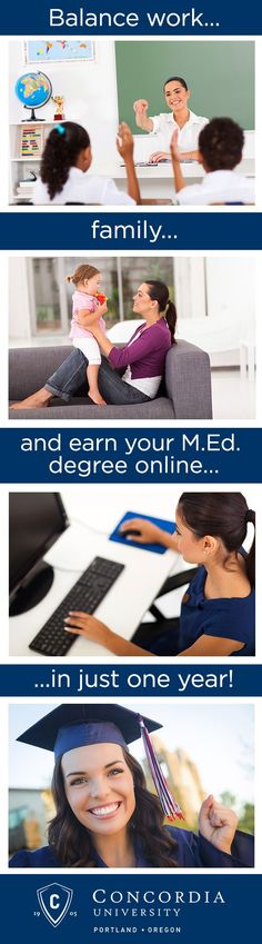Wanting to earn your Master of Education but don't have the time? What if you could complete it in one year, completely online?! Learn more about our 100% online M.Ed. or Ed.D. programs at Concordia University - Portland here: http://www.concordiaeducation.org/education/social-v1/?source=social-pinterest-cup-med-promotedpin-education-edukeywords-3A-&utm_source=pinterest&utm_medium=cpc