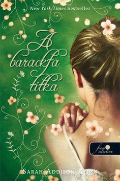 A barackfa titka · Sarah Addison Allen · Könyv · Moly New York Times, Best Sellers, Books, Jackson, Movies, Movie Posters, School, Products, Livros