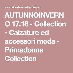 AUTUNNOINVERNO 17.18 - Collection - Calzature ed accessori moda - Primadonna Collection