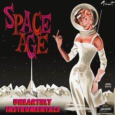 Unearthly Instrumentals of the Last Space Age: with Duane Eddy, Jimmie Haskell, Hal Blaine  More