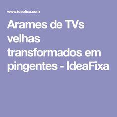 Arames de TVs velhas transformados em pingentes - IdeaFixa