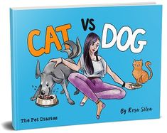 "Cat vs. Dog: The Pet Diaries - a funny book for cat and dog lovers inspired by the ""Cat vs Dog - War of the Diaries"" meme"