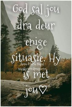 Afrikaanse Quotes, Goeie More, My King, Prayers, Faith, African Dessert, Encouragement, Wisdom, Sayings