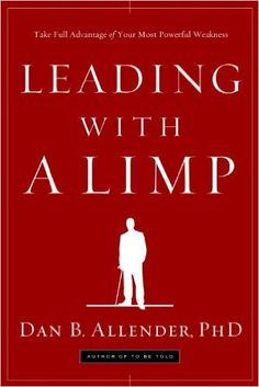 Leading with a Limp: Take Full Advantage of Your Most Powerful Weakness - Kindle edition by Dan B. Allender. Religion & Spirituality Kindle eBooks @ Amazon.com.