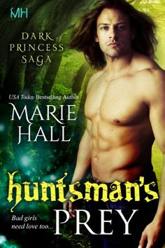 "Huntsman's Prey (Kingdom Series Book 7) eBook: Marie Hall. ""Her voice dropped an octave, becoming huskier and what he could only assume she meant to be sexy— problem was it merely sounded to him like a woman straining from constipation."
