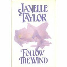Follow the Wind (Zebra Books) by Janelle Taylor, http://www.amazon.com/dp/0821732048/ref=cm_sw_r_pi_dp_eQgqtb1XX93E5