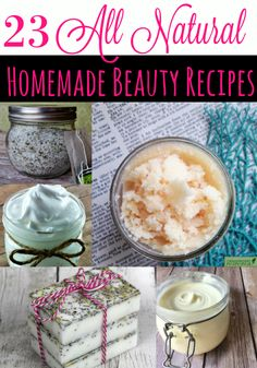 23 Homemade Beauty Recipes- Whether you're looking for a great DIY Gift Idea, to save money on your beauty products or to kick chemicals out of your life, these 23 All Natural Homemade Beauty Recipes are just what you're looking for!