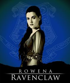Rowena Ravenclaw, Co-Founder of Hogwarts Portrayed by: Katie McGrath