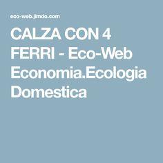 CALZA CON 4 FERRI - Eco-Web Economia.Ecologia Domestica