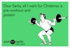 Dear Santa, all I want for Christmas is pre-workout and protein http://girlphotoblogs.com