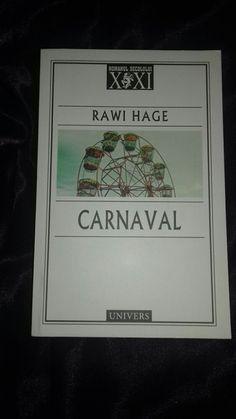Carnaval - Rawi Hage/ Editura Univers