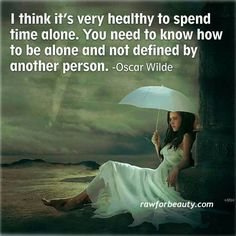 Oscar Wilde is an irish favorite of mine, and I love that he confirms being alone is good for the soul
