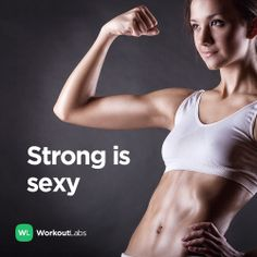 Strong is sexy! Fitness motivation from @WorkoutLabs