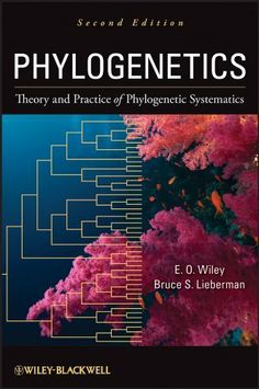 Phylogenetics: Theory and Practice of Phylogenetic Systematics by E. O. Wiley. $73.76