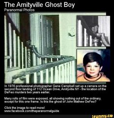 The Amityville Ghost Boy Paranormal Photos In 1976 professional photographer Gene Campbell set up a camera on the second floor landing Ocean Drive, Amityville NY- the location ofthe DeFeo murders two years earlier. Many rolls of film were exposed, all Scary Creepy Stories, Creepy Facts, Fun Facts, Creepy Stuff, Creepy Things, Spooky Stories, Real Ghost Stories, Creepy People, Creepy Ghost