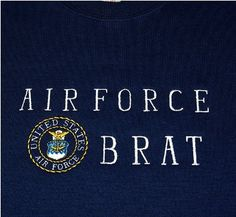 military brat    Military Family Sweatshirts, Personalized Embroidered Gifts- A Gift To ...