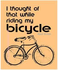 I use to say I thought of that while I was in the shower or driving to work.now I think of new ideas riding my bike. Bicycle Quotes, Cycling Quotes, Cycling Memes, Bike Shelter, Orange Quotes, Cycling Motivation, Road Bike Women, Einstein Quotes, Bike Life