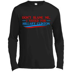 Hi everybody!   Don't Blame Me I Voted For Her- Hillary Clinton T Shirt - Long Sleeve Tee https://vistatee.com/product/dont-blame-me-i-voted-for-her-hillary-clinton-t-shirt-long-sleeve-tee/  #Don'tBlameMeIVotedForHerHillaryClintonTShirtLongSleeveTee  #Don'tBlame #BlameHillary #Me #IHillaryShirt #VotedFor #ForTee #Her # #HillaryT #Clinton