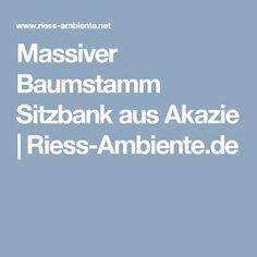 Massiver Baumstamm Sitzbank aus Akazie   Riess-Ambiente.de