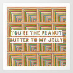YOU'RE THE PEANUT BUTTER TO MY JELLY Art Print by creamybutterstudio #CuteGiftIdeas #Gift #PeanutButter #Jelly #ArtPrint Cute Gifts, Jelly, Peanut Butter, Art Prints, Beautiful Gifts, Art Impressions, Jelly Beans, Nut Butter, Jello