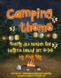 "Camping Theme - Firefly Jar Number line Bulletin Board from The Classroom Fairy Godmother on TeachersNotebook.com (33 pages)  - Need a beautiful numberline for your camping theme?  Here are jars filled with fireflies from zero to thirty.  Print them out on card stock, laminate and cut.  I would recommend putting them on a dark blue backgound to help the ""glass effect"" po"