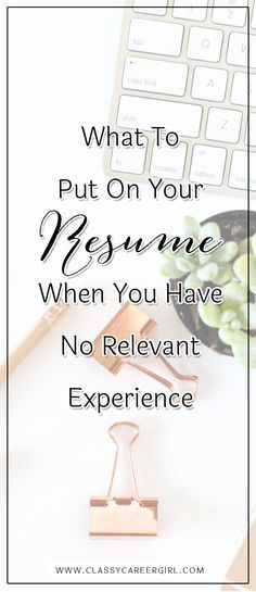 Not A Lot Of Experience To Put On Your Resume? Here Are Some