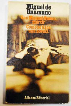 San Manuel Bueno, mártir ; Cómo se hace una novela/Unamuno, Miguel de