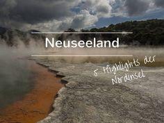 Diese 5 Sehenswürdigkeiten auf der Nordinsel von Neuseeland darfst du auf keinen Fall verpassen. Inklusive nützlicher Tipps und Fotomaterial.