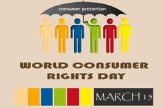 March 15 is responsive for world consumer day. Celebrate it  #worldconsumerday