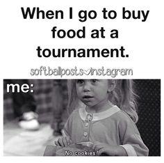 This is so me at softball! I NEED my cookies!