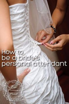 As a wedding personal attendant you will be working hard, but you will be much appreciated by the bride as you assist in making her day easier.
