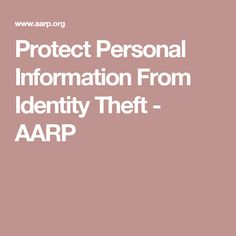 Protect Personal Information From Identity Theft - AARP