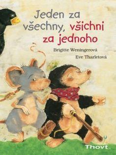 Jeden za všechny, všichni za jednoho Toddler Books, Childrens Books, Kindergarten Crafts, Classroom Behavior, Teachers' Day, Inspirational Books, Children's Literature, Children's Book Illustration, Illustrations