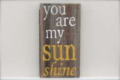 You are my Sunshine Quote on Reclaimed Wood by InMind4U