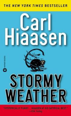 Books: Stormy Weather (Paperback) by Carl Hiaasen Carl Hiaasen Books, Any Book, This Book, Hysterically Funny, Most Popular Books, Science Books, Great Books, Books To Read, Ebooks