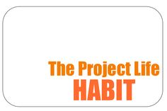 The Project Life Habit - how to keep up weekly with Project Life.