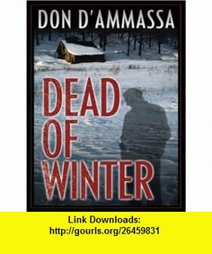 Dead of Winter (Five Star Mystery Series) (Five Star First Edition Mystery) (9781594144950) Don DAmmassa , ISBN-10: 1594144958  , ISBN-13: 978-1594144950 ,  , tutorials , pdf , ebook , torrent , downloads , rapidshare , filesonic , hotfile , megaupload , fileserve