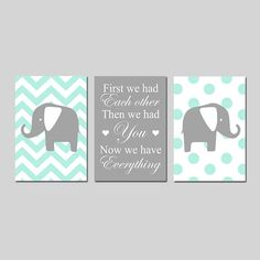 Chevron Elephant Nursery Decor Elephant Nursery Art Trio Set of 3 Prints - First We Had Each Other, Then We Had You, Now We Have Everything This is a collection of three original prints that can be hung together in a trio format (shown) or hung separately. First We Had Each Other, Then We