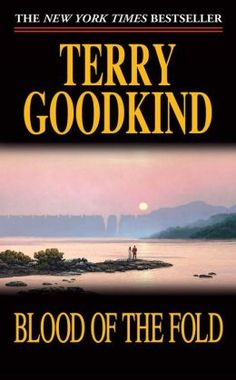 Blood of the Fold (Sword of Truth Series #3) by terry goodkind