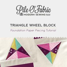 "Almost three years ago I posted a tutorial for the Triangle Wheel Block. In this tutorial I showed you how to make the block using basic patchwork piecing. Though it was ""basic"" it wasn't the easiest"