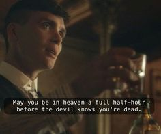 Peaky Blinders' toast made by Grace in Season 1. Such great writing! My favorite show in years.