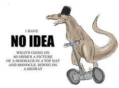 I have NO IDEA.