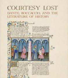 Courtesy Lost: Dante Boccaccio And The Literature Of History PDF