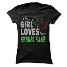 This girl loves her Keyboard Player - Awesome Name Shir T Shirt, Hoodie, Sweatshirt