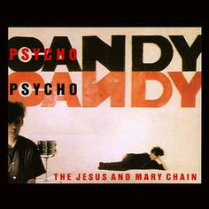 The Jesus And Mary Chain - Psychocandy (Vinyl, LP, Album) at Discogs