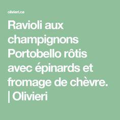 Ravioli aux champignons Portobello rôtis avec épinards et fromage de chèvre. | Olivieri