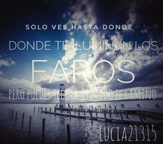 ~Solo ves donde... ~ By Lucia21315  #words #Lucia21315