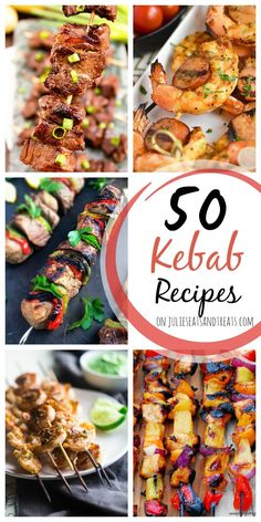 5o Kebab Recipes ~ Everything from Chicken, to Steak, to Shrimp, to Veggies on a Stick! All of the best Main Dish Kebab Recipes Rounded up for you! ~ http://www.julieseatsandtreats.com