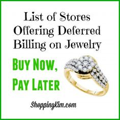 Buy Jewelry Now, Pay Later with 5 Deferred Billing Option Jewelry Stores #jewelry #buynowpaylater