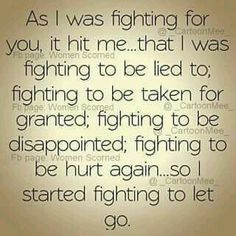 When you fight for someone who doesn't want you in their life the way you do, it does hurt...but once you let go and accept that it was unrequited, it makes it a lot easier to let go of the everything that reminds you of them.